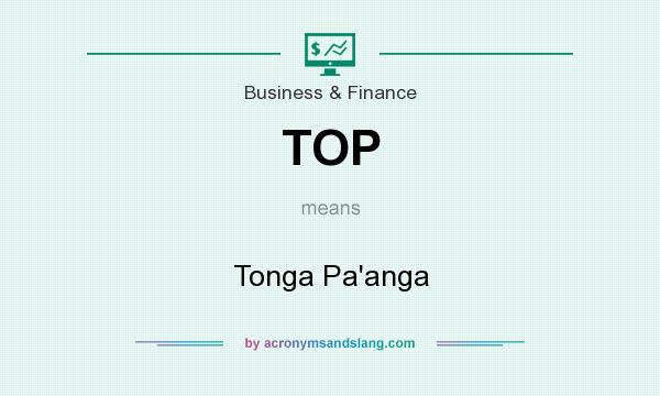 What does TOP mean? It stands for Tonga Pa`anga