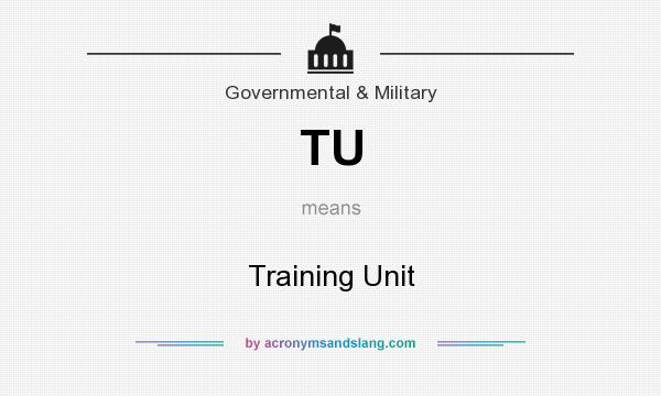What does TU mean? It stands for Training Unit