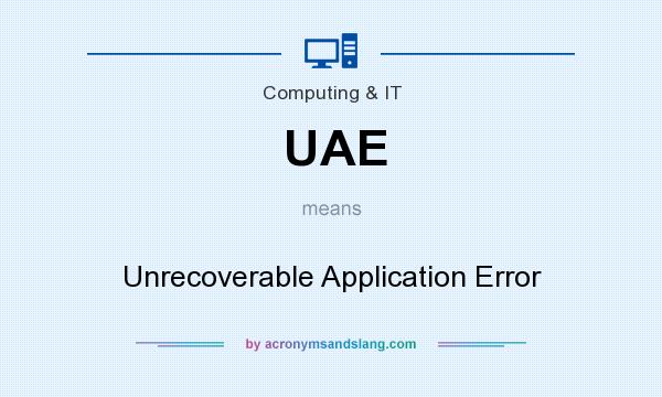 What does UAE mean? It stands for Unrecoverable Application Error