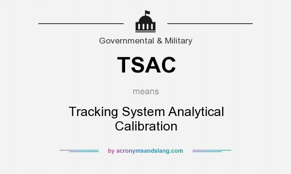 What does TSAC mean? It stands for Tracking System Analytical Calibration