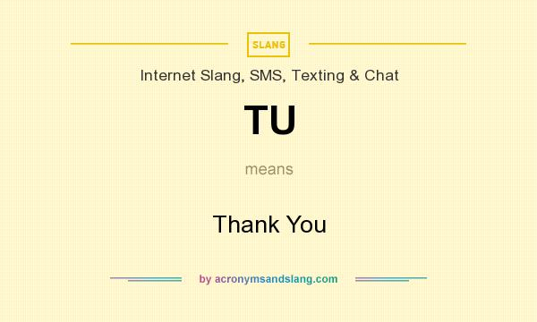 What does TU mean? It stands for Thank You
