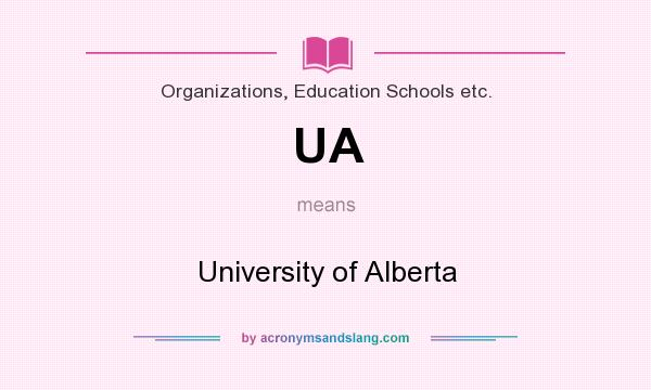 What does UA mean? It stands for University of Alberta