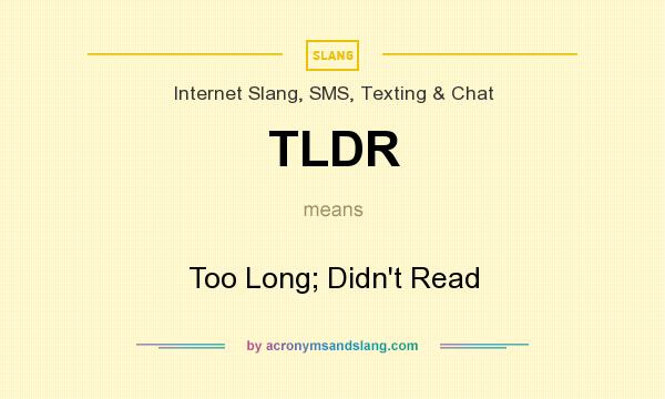 TLDR - Too Long; Didn`t Read in Internet Slang, SMS, Texting \u0026 Chat