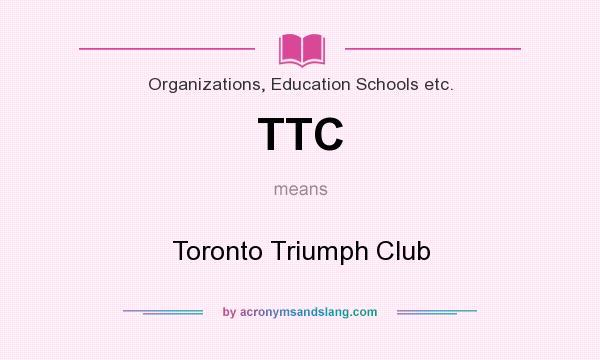 ttc - toronto triumph club in organizations, education schools etc