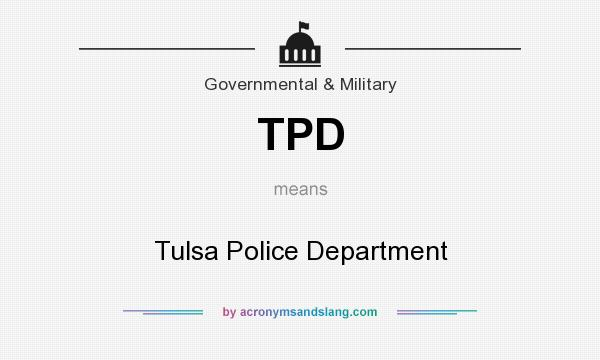 What does TPD mean? It stands for Tulsa Police Department