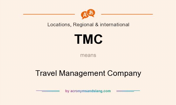 What does TMC mean? It stands for Travel Management Company