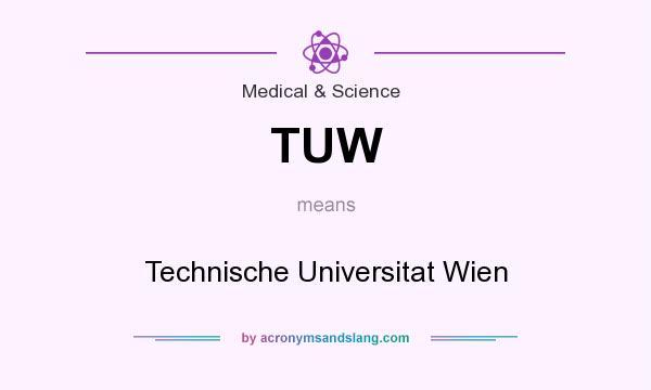 What does TUW mean? It stands for Technische Universitat Wien