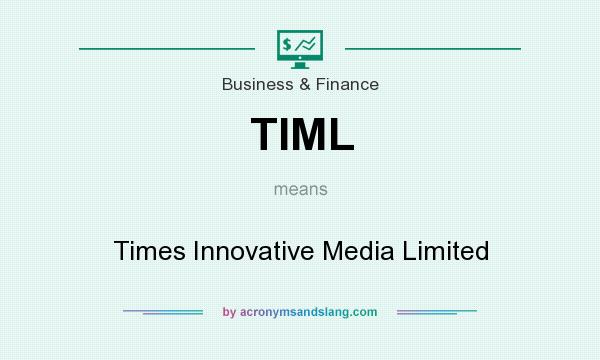 What does TIML mean? It stands for Times Innovative Media Limited
