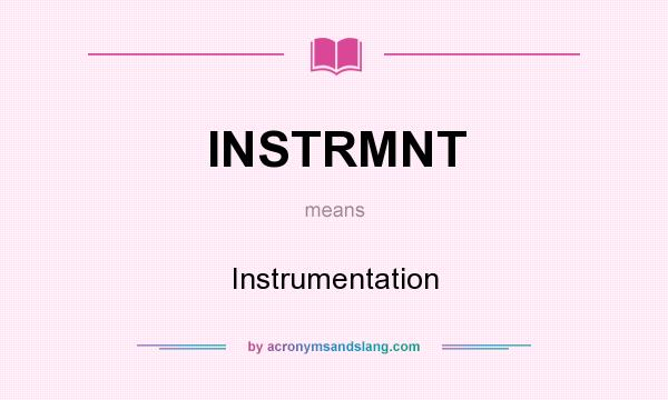 What does INSTRMNT mean? It stands for Instrumentation