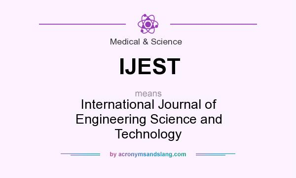 What does IJEST mean? It stands for International Journal of Engineering Science and Technology
