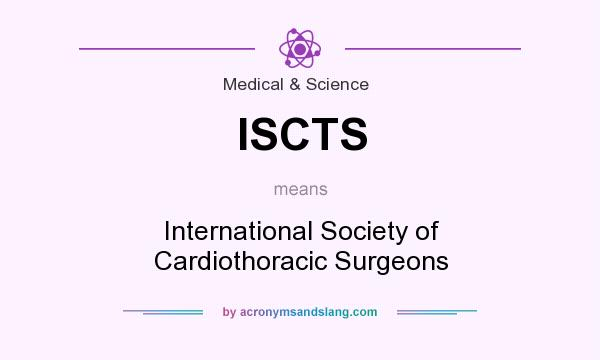 What does ISCTS mean? It stands for International Society of Cardiothoracic Surgeons