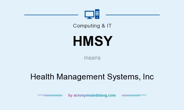 What does HMSY mean? It stands for Health Management Systems, Inc