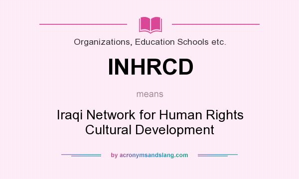 What does INHRCD mean? It stands for Iraqi Network for Human Rights Cultural Development