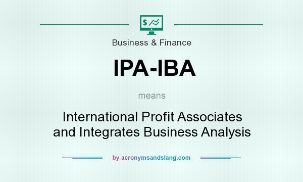 What does IPA-IBA mean? It stands for International Profit Associates and Integrates Business Analysis