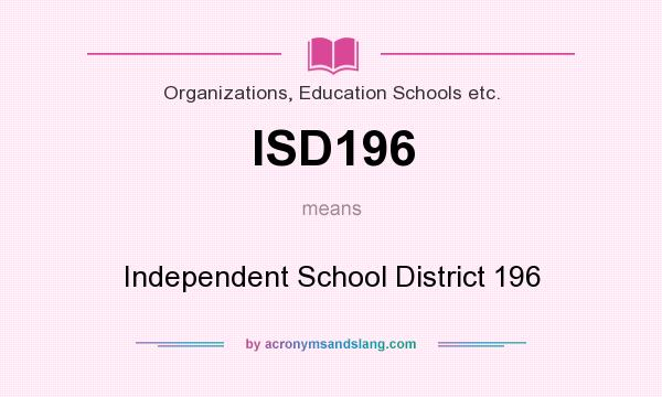 What does ISD196 mean? It stands for Independent School District 196