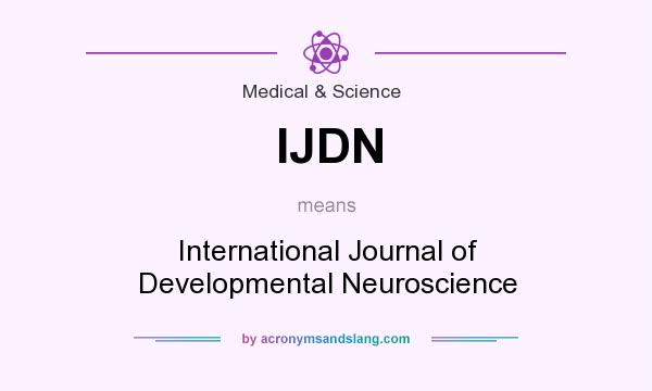 What does IJDN mean? It stands for International Journal of Developmental Neuroscience