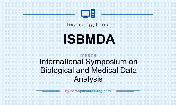 What does ISBMDA mean? It stands for International Symposium on Biological and Medical Data Analysis