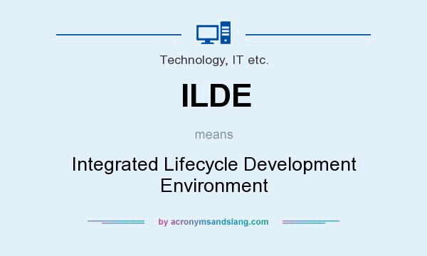 What does ILDE mean? It stands for Integrated Lifecycle Development Environment