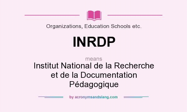 What does INRDP mean? It stands for Institut National de la Recherche et de la Documentation Pédagogique