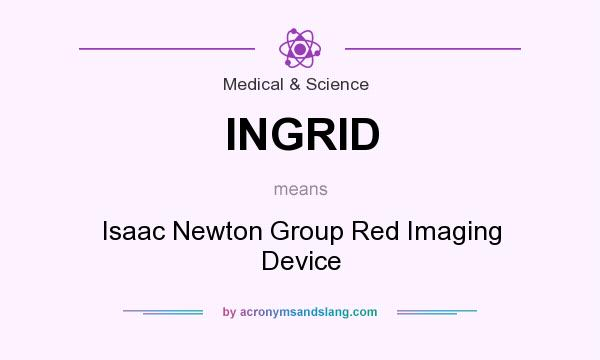 What does INGRID mean? It stands for Isaac Newton Group Red Imaging Device