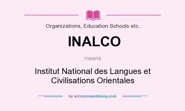 What does INALCO mean? It stands for Institut National des Langues et Civilisations Orientales