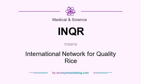 What does INQR mean? It stands for International Network for Quality Rice