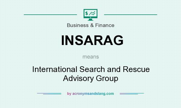 What does INSARAG mean? It stands for International Search and Rescue Advisory Group