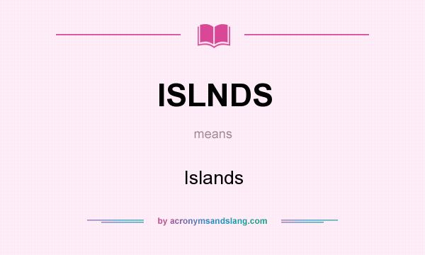 What does ISLNDS mean? It stands for Islands