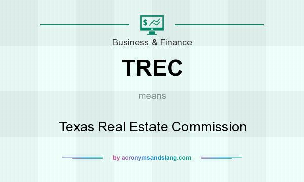 What does TREC mean? It stands for Texas Real Estate Commission