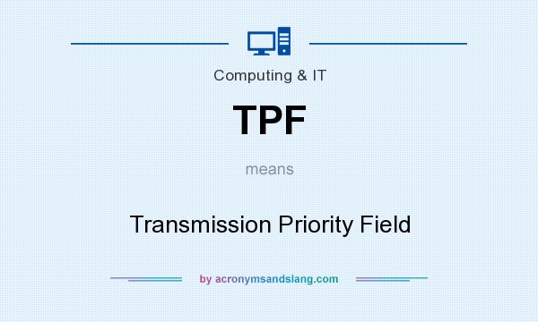 What does TPF mean? It stands for Transmission Priority Field