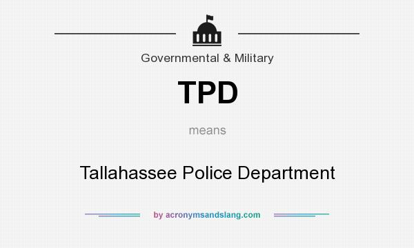 What does TPD mean? It stands for Tallahassee Police Department