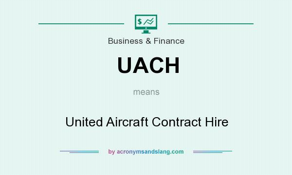 What does UACH mean? It stands for United Aircraft Contract Hire