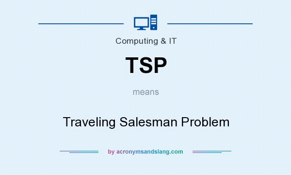 What does TSP mean? It stands for Traveling Salesman Problem