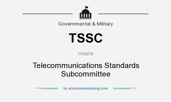 What does TSSC mean? It stands for Telecommunications Standards Subcommittee