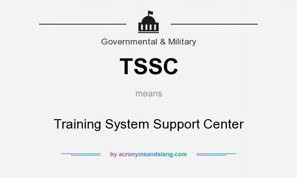 What does TSSC mean? It stands for Training System Support Center