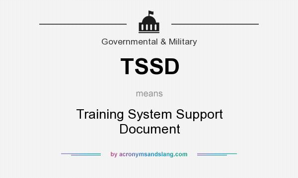 What does TSSD mean? It stands for Training System Support Document