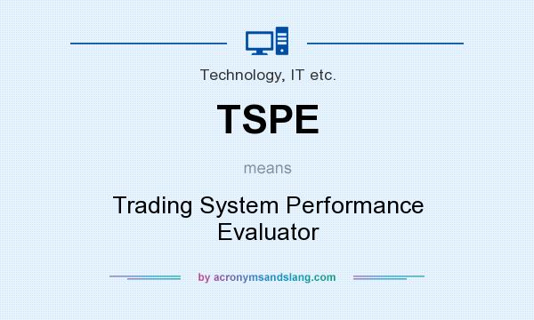 What does TSPE mean? It stands for Trading System Performance Evaluator