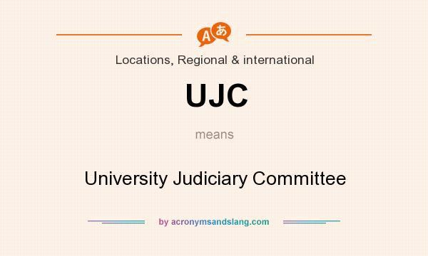 What does UJC mean? It stands for University Judiciary Committee