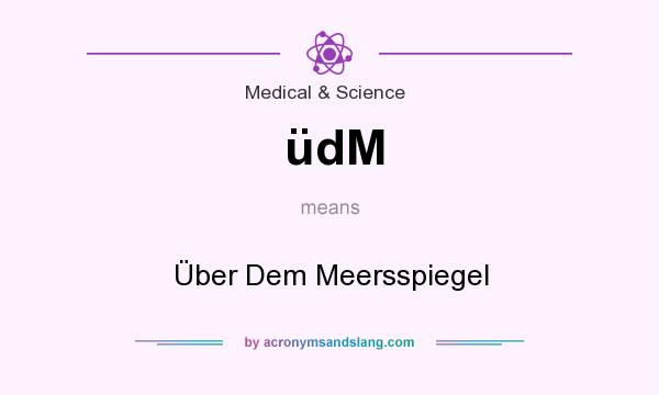 What does üdM mean? It stands for Über Dem Meersspiegel