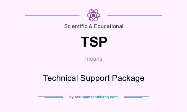 What does TSP mean? It stands for Technical Support Package