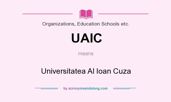 What does UAIC mean? It stands for Universitatea Al Ioan Cuza
