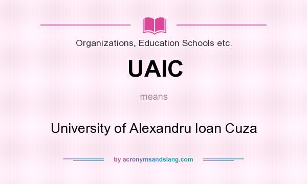 What does UAIC mean? It stands for University of Alexandru Ioan Cuza