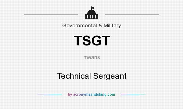 What does TSGT mean? It stands for Technical Sergeant