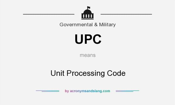 UPC - Unit Processing Code in Government & Military by