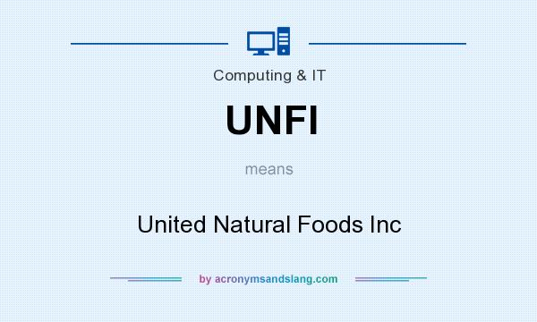 What does UNFI mean? It stands for United Natural Foods Inc