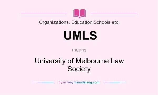 What does UMLS mean? It stands for University of Melbourne Law Society
