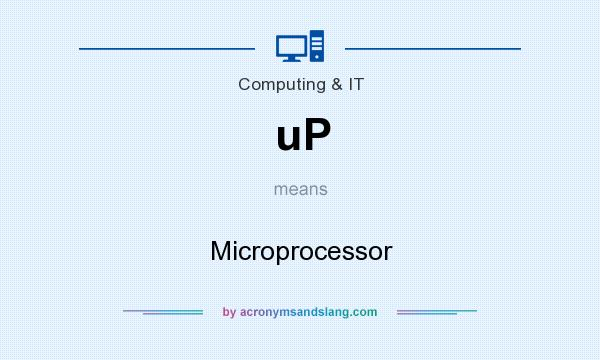 What does uP mean? It stands for Microprocessor