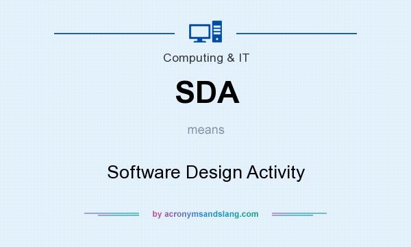 What does SDA mean? It stands for Software Design Activity