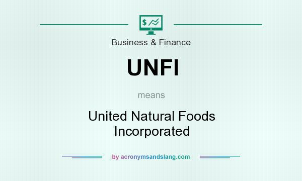 What does UNFI mean? It stands for United Natural Foods Incorporated