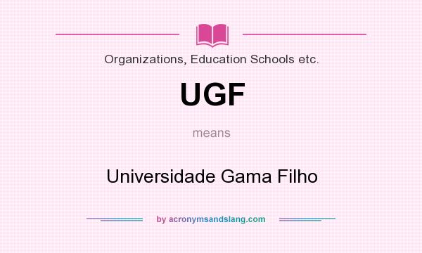 What does UGF mean? It stands for Universidade Gama Filho